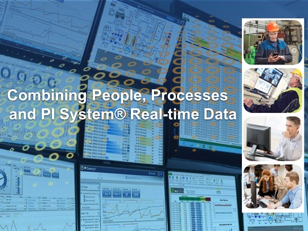 Combining People, Processes and PI System® Real-time Data